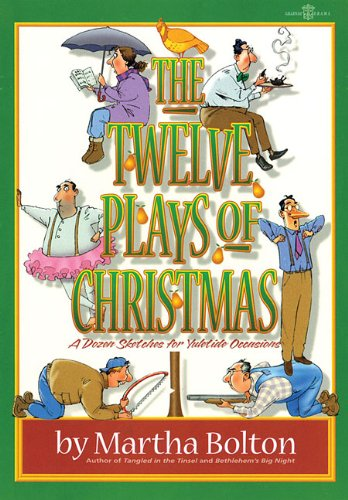 9780834199446: The Twelve Plays of Christmas: A Dozen Sketches for Yuletide Occasions