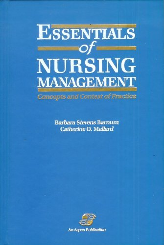 Essentials of Nursing Management - Concepts and Context of Practice