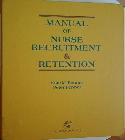 9780834200371: Manual of Nurse Recruitment and Retention