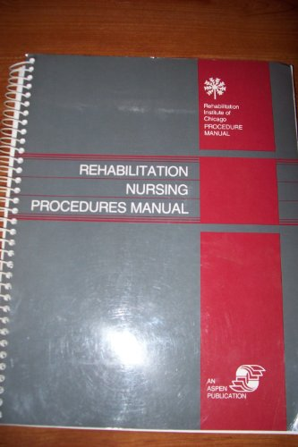 Rehabilitation Nurs Procedure CB (The Rehabilitation Institute of Chicago publication series)
