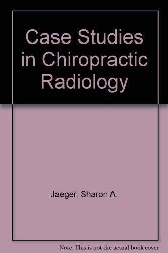 9780834201484: Case Studies in Chiropractic Radiology
