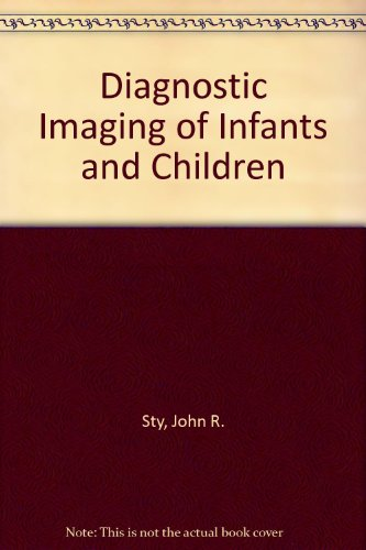 9780834201651: Diagnostic Imaging of Infants and Children