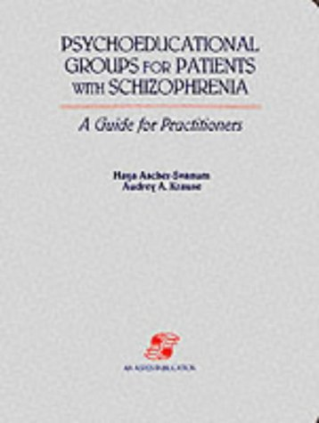 9780834201972: Psychoeducational Groups for Patients With Schizophrenia: A Guide for Practitioners