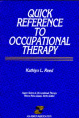 9780834202375: Quick Reference to Occupational Therapy (Aspen series in occupational therapy)