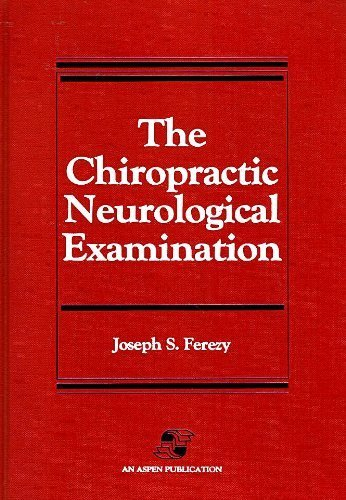 9780834202566: The Chiropractic Neurological Examination