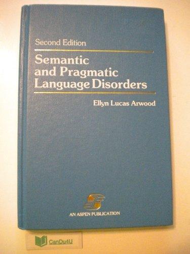 9780834202726: Semantic and Pragmatic Language Disorders