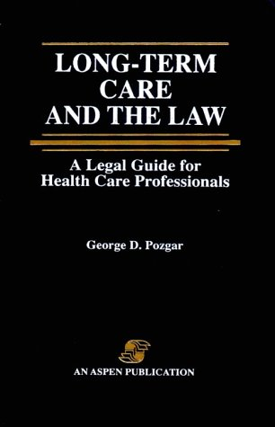 9780834202894: Long-Term Care and the Law: A Legal Guide for Health Care Professionals