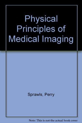9780834203099: Physical Principles of Medical Imaging