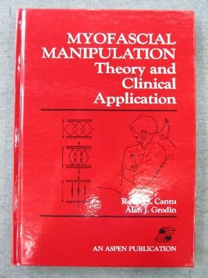9780834203105: Myofascial Manipulation: Theory and Clinical Application (Aspen Series in Physical Therapy)