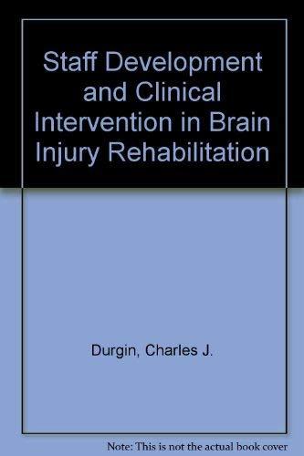 9780834203594: Staff Development and Clinical Intervention in Brain Injury Rehabilitation