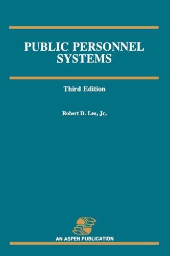 Public Personnel Systems 3e: Jr., Robert Lee