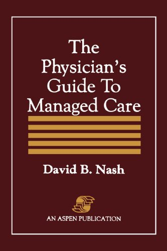 Physician's Guide to Managed Care: Nash, David