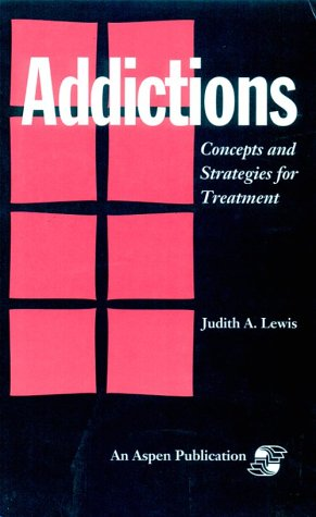 9780834205635: Addictions: Concepts and Strategies for Treatment