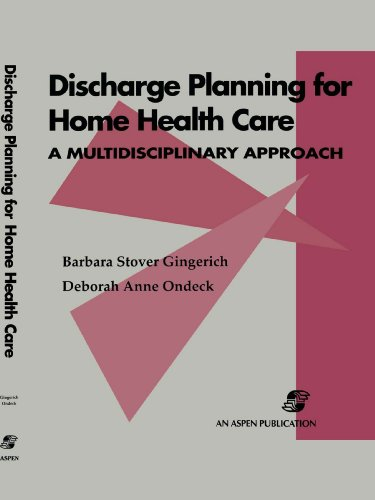 9780834205727: Discharge Planning For Home Health Care: A Multidisciplinary Approach