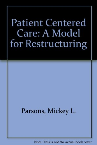 9780834205734: Patient-Centered Care: A Model for Restructuring
