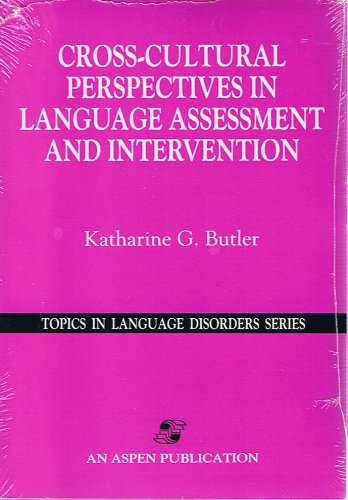 Cross-Cultural Perspectives in Language Assessment and Intervention: Butler, Katharine G.