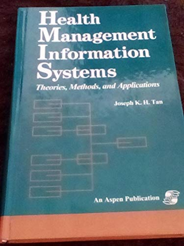 9780834206137: Health Management Information Systems: Theories, Methods, and Applications