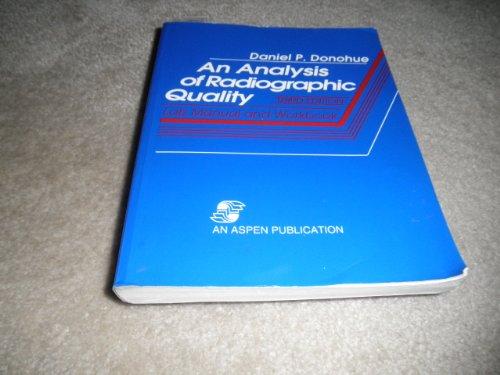 An Analysis of Radiographic Quality: Lab Manual: Daniel P. Donohue