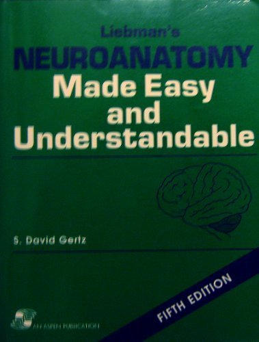 Liebman's Neuroanatomy Made Easy and Understandable: S. David, Md