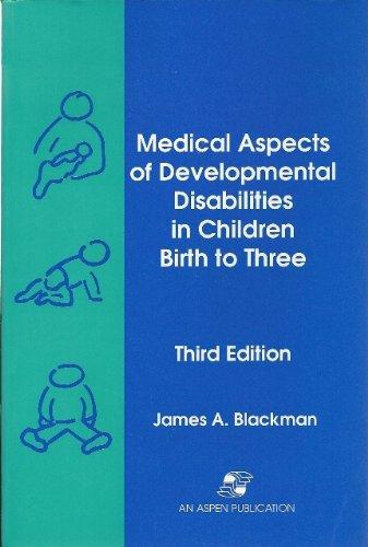 9780834207592: Medical Aspects of Developmental Disabilities in Children Birth to Three