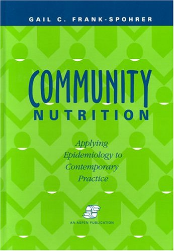 9780834207844: Community Nutrition: Applying Epidemiology to Contemporary Practice