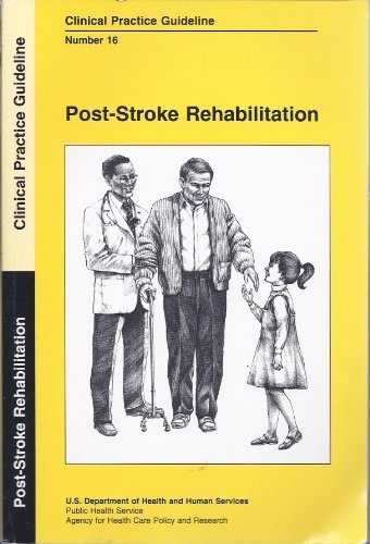 Post-Stroke Rehabilitation: Clinical Practice Guideline: Duncan, Pamela W.,