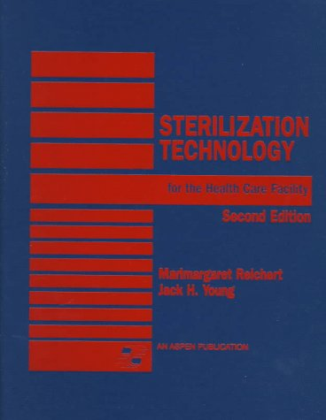 Sterilization Technology For The Health Care Facility: Young, Jack; Reichert, Marimargaret