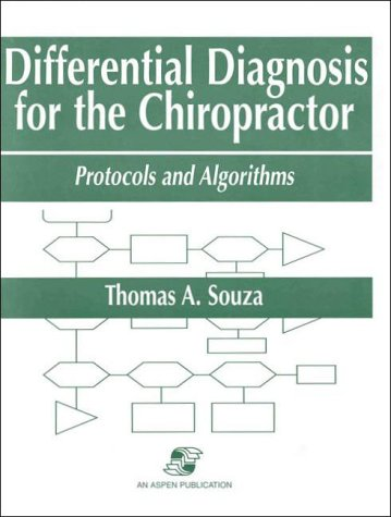 Download Differential Diagnosis for the Chiropractor: Protocols and Algorithms