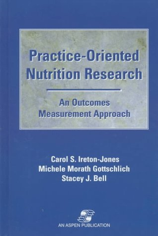 9780834208858: Practice-Oriented Nutrition Research: An Outcomes Measurement Approach
