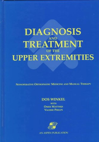 9780834209015: Diagnosis and Treatment of the Upper Extremities: Nonoperative Orthopaedic and Manual Therapy