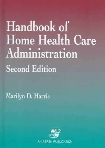 9780834209183: Handbook of Home Health Care Administration