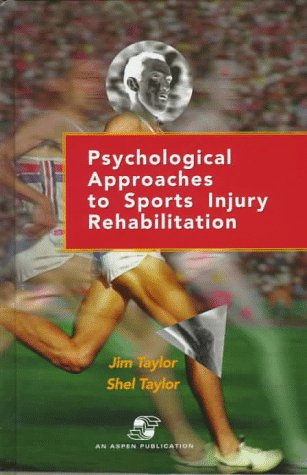 9780834209732: Psychological Approaches to Sports Injury Rehabilitation: Distributed by Lippincott Williams & Wilkins
