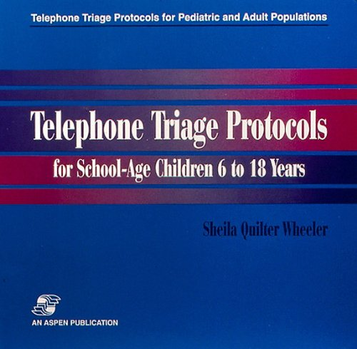 9780834209817: Telephone Triage Protocols for School-Age Children 6 to 18 Years (Telephone Triage Protocols for Pediatric and Adult Populations) (Vol 2)