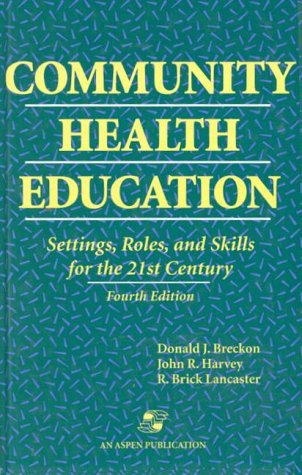 Community Health Education: Settings, Roles, and Skills: Donald J. Breckon,