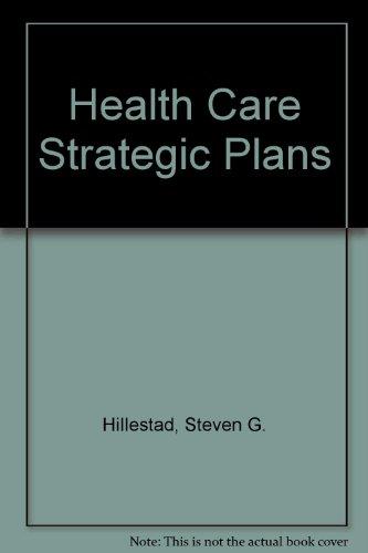 Health Care Strategic Plans (0834209896) by Hillestad, Steven G.; Berkowitz, Eric N.; Jennings; Kris-Etherton; Spoelstra, Sandra; Faass; Smart, Julie; Hillestad