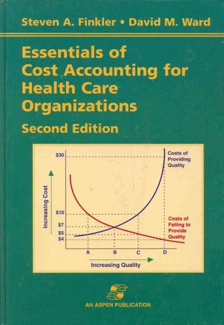 Essentials of Cost Accounting for Health Care: Steven A. Finkler,
