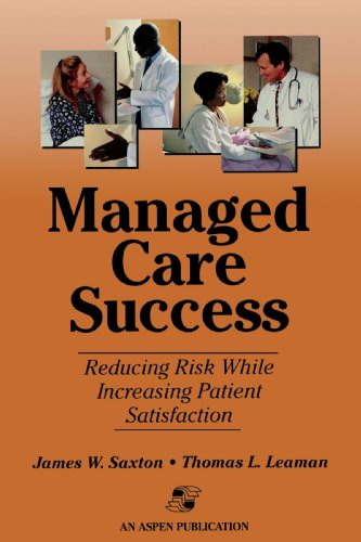 Managed Care Success; Reducing Risk While Increasing Patient Satisfaction