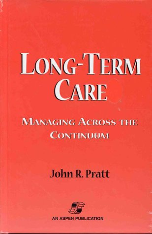 9780834210325 Long Term Care Managing Across The Continuum