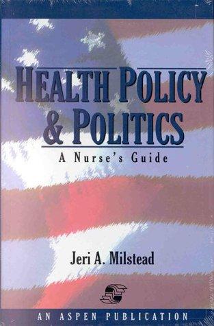 9780834210554: Health Policy and Politics: A Nurse's Guide