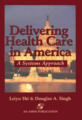 9780834210813: Delivering Health Care in America: A Systems Approach
