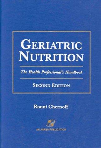 Geriatric Nutrition: the Health Professional's Handbook: Chernoff Ph.D. R.D.,