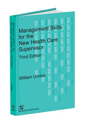 9780834210912: Management Skills for the New Health Care Supervisor
