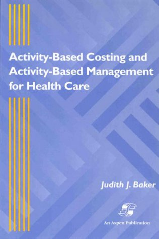 9780834211155: Activity-Based Costing and Activity-Based Management for Health Care