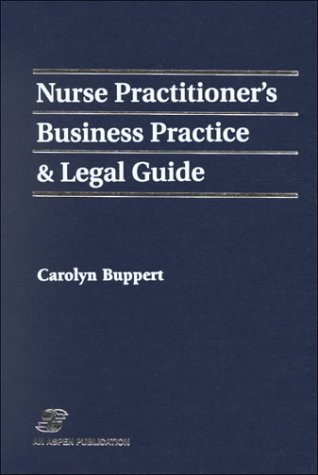 Nurse Practitioner's Business Practice and Legal Guide: Carolyn Buppert
