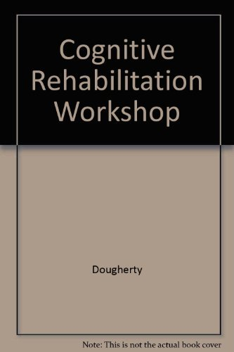 9780834211933: The Cognitive Rehabilitation Workbook: A Dynamic Assessment Approach for Adults with Brain Injury, Second Edition