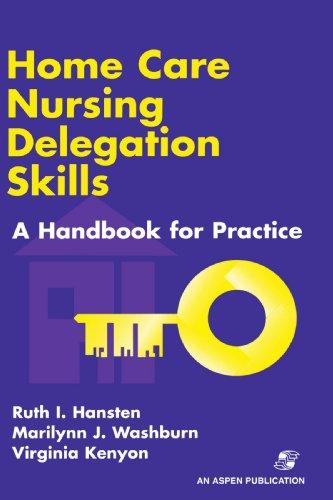 Home Care Nursing Delegation Skills : A: Marilynn J. Washburn;