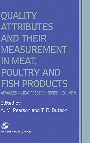 9780834213050: Quality Attributes and Their Measurement in Meat, Poultry and Fish Products (Advances in Meat Research)