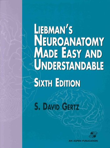 9780834216327: Liebman's Neuroanatomy Made Easy and Understandable