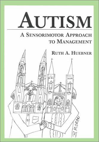 9780834216457: Autism: A Sensorimotor Approach to Management