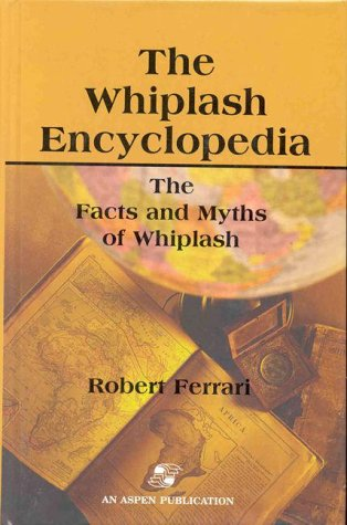 9780834216617: The Whiplash Encyclopedia: The Facts and Myths of Whiplash